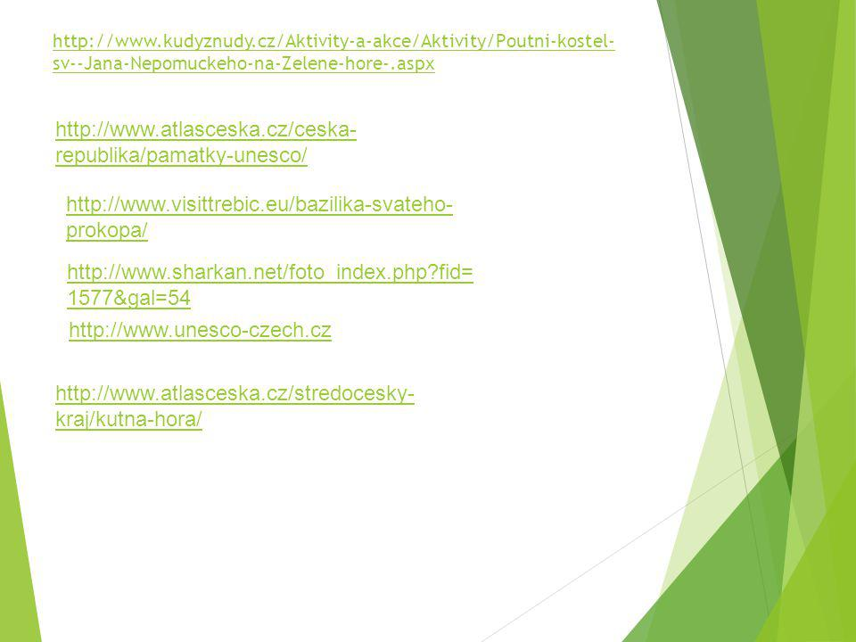 http://www.kudyznudy.cz/Aktivity-a-akce/Aktivity/Poutni-kostel- sv--Jana-Nepomuckeho-na-Zelene-hore-.aspx http://www.visittrebic.eu/bazilika-svateho-
