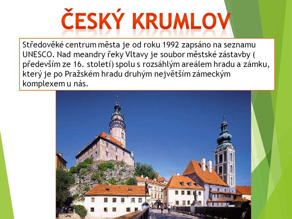 Středověké centrum města je od roku 1992 zapsáno na seznamu UNESCO. Nad meandry řeky Vltavy je soubor městské zástavby ( především ze 16. století) spo