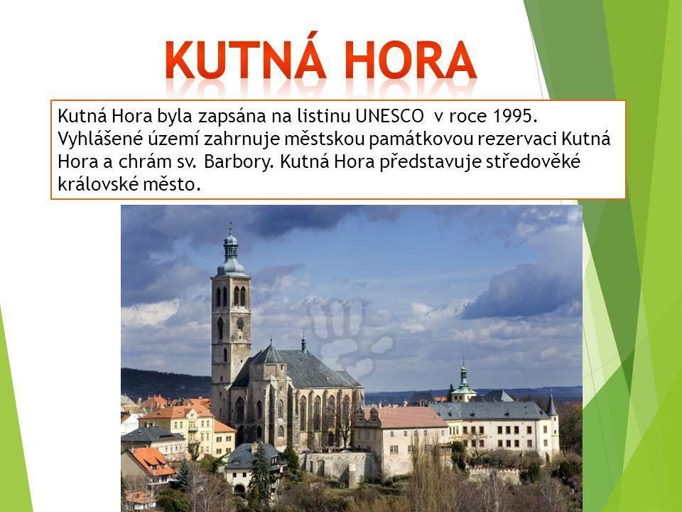 Kutná Hora byla zapsána na listinu UNESCO v roce 1995. Vyhlášené území zahrnuje městskou památkovou rezervaci Kutná Hora a chrám sv. Barbory. Kutná Ho