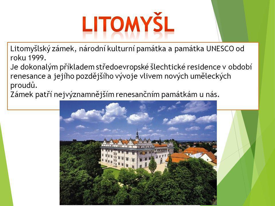 Litomyšlský zámek, národní kulturní památka a památka UNESCO od roku 1999. Je dokonalým příkladem středoevropské šlechtické residence v období renesan