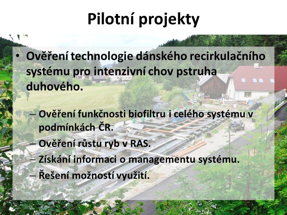 Pilotní projekty • Ověření technologie dánského recirkulačního systému pro intenzivní chov pstruha duhového. – Ověření funkčnosti biofiltru i celého s