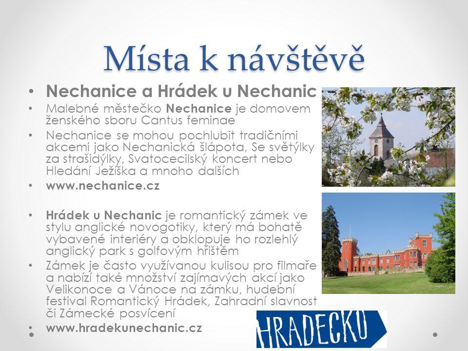 Místa k návštěvě • Nechanice a Hrádek u Nechanic • Malebné městečko Nechanice je domovem ženského sboru Cantus feminae • Nechanice se mohou pochlubit