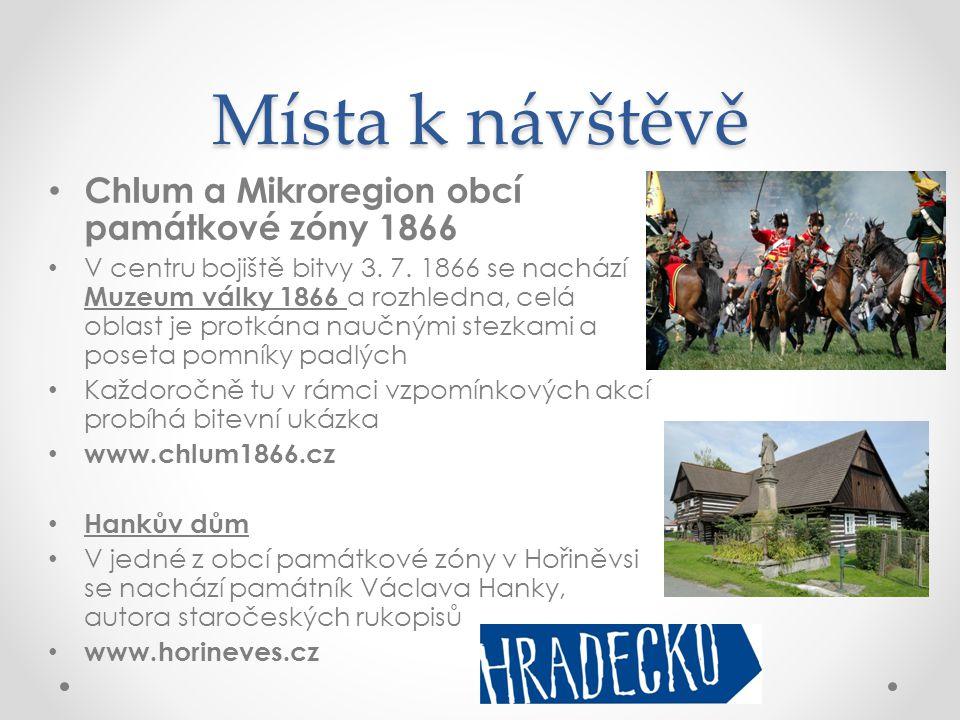 Místa k návštěvě • Chlum a Mikroregion obcí památkové zóny 1866 • V centru bojiště bitvy 3.