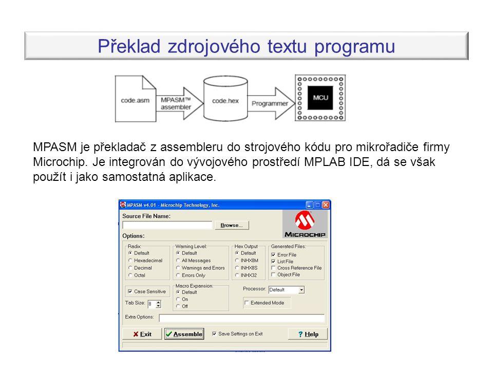 Překlad zdrojového textu programu MPASM je překladač z assembleru do strojového kódu pro mikrořadiče firmy Microchip. Je integrován do vývojového pros