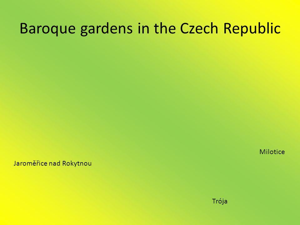 Baroque gardens in the Czech Republic Milotice Jaroměřice nad Rokytnou Trója