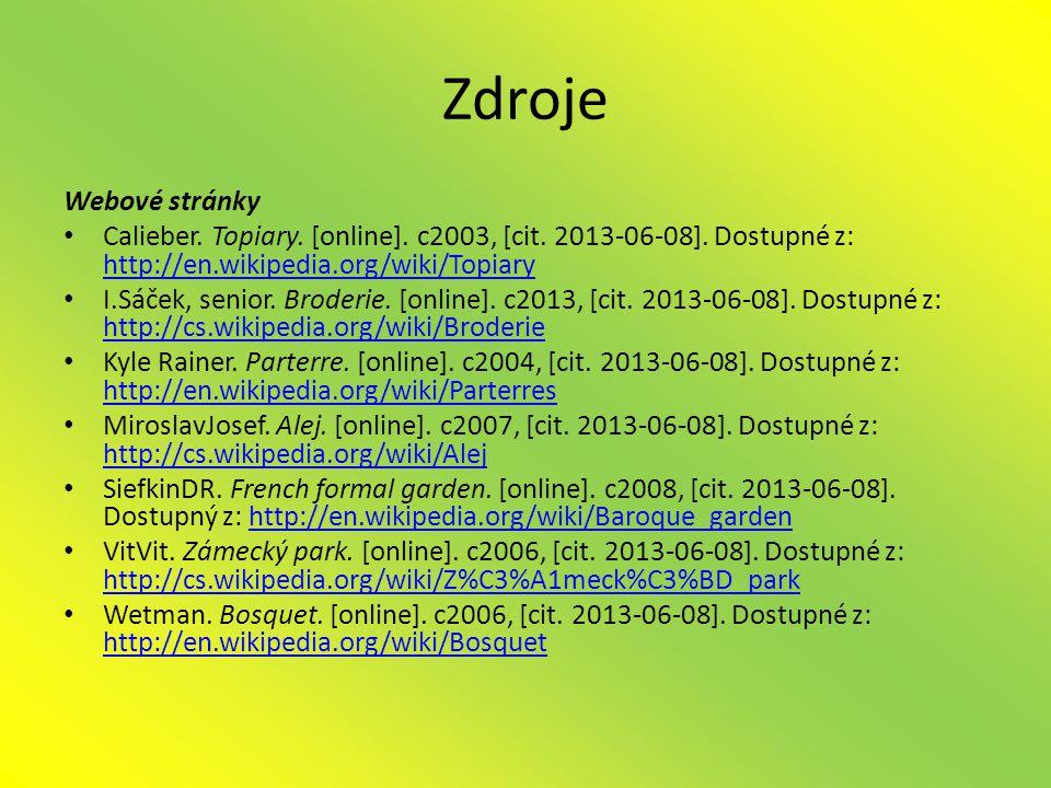 Zdroje Webové stránky • Calieber.Topiary. [online].
