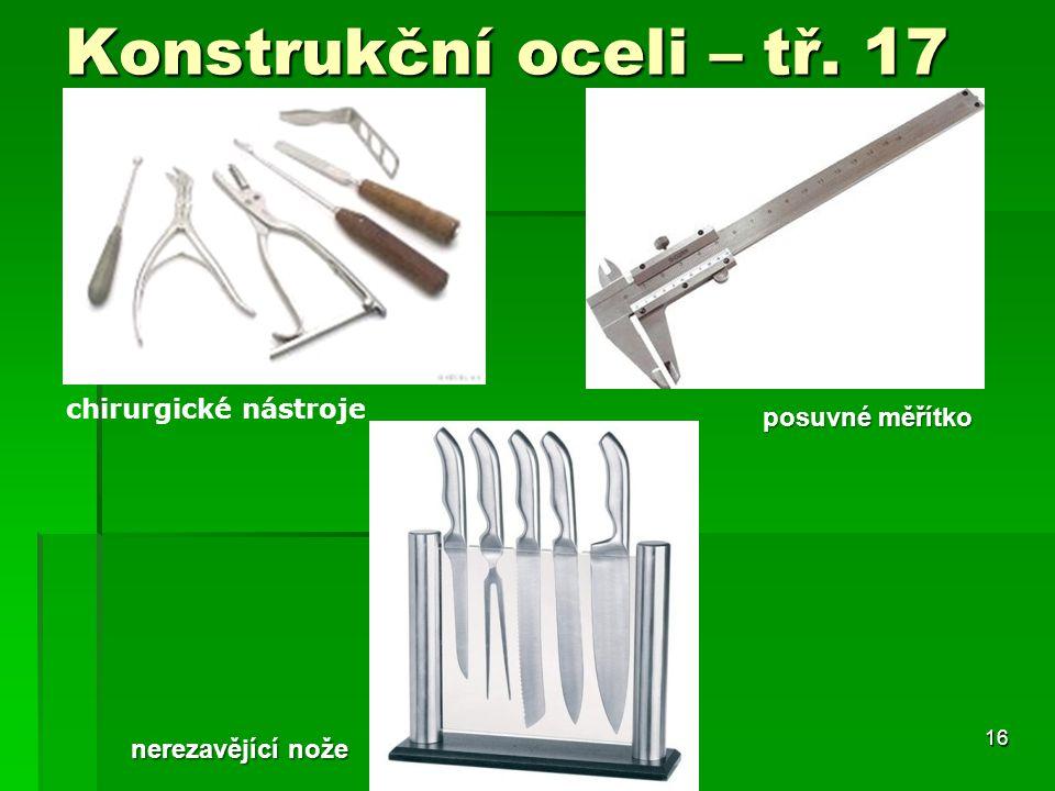 Konstrukční oceli – tř. 17 MTDII16 chirurgické nástroje posuvné měřítko nerezavějící nože