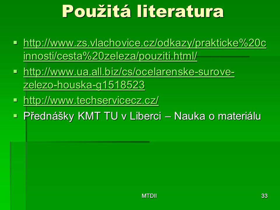 Použitá literatura  http://www.zs.vlachovice.cz/odkazy/prakticke%20c innosti/cesta%20zeleza/pouziti.html/ http://www.zs.vlachovice.cz/odkazy/praktick