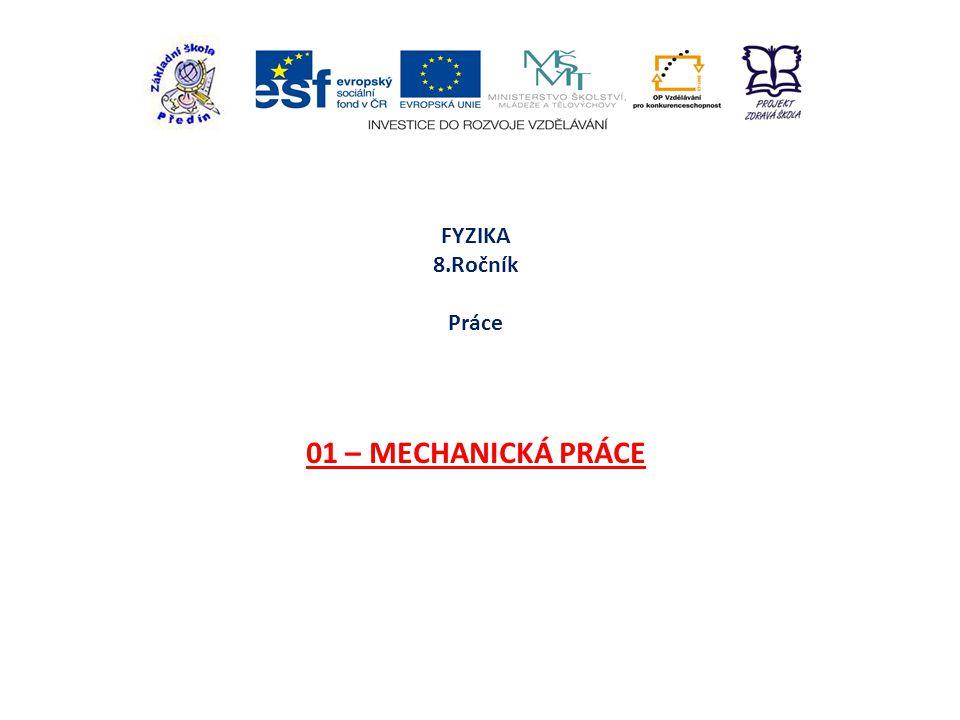 FYZIKA 8.Ročník Práce 01 – MECHANICKÁ PRÁCE