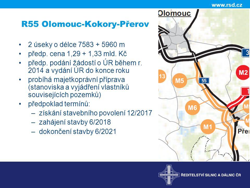 www.rsd.cz R55 Olomouc-Kokory-Přerov •2 úseky o délce 7583 + 5960 m •předp. cena 1,29 + 1,33 mld. Kč •předp. podání žádostí o ÚR během r. 2014 a vydán