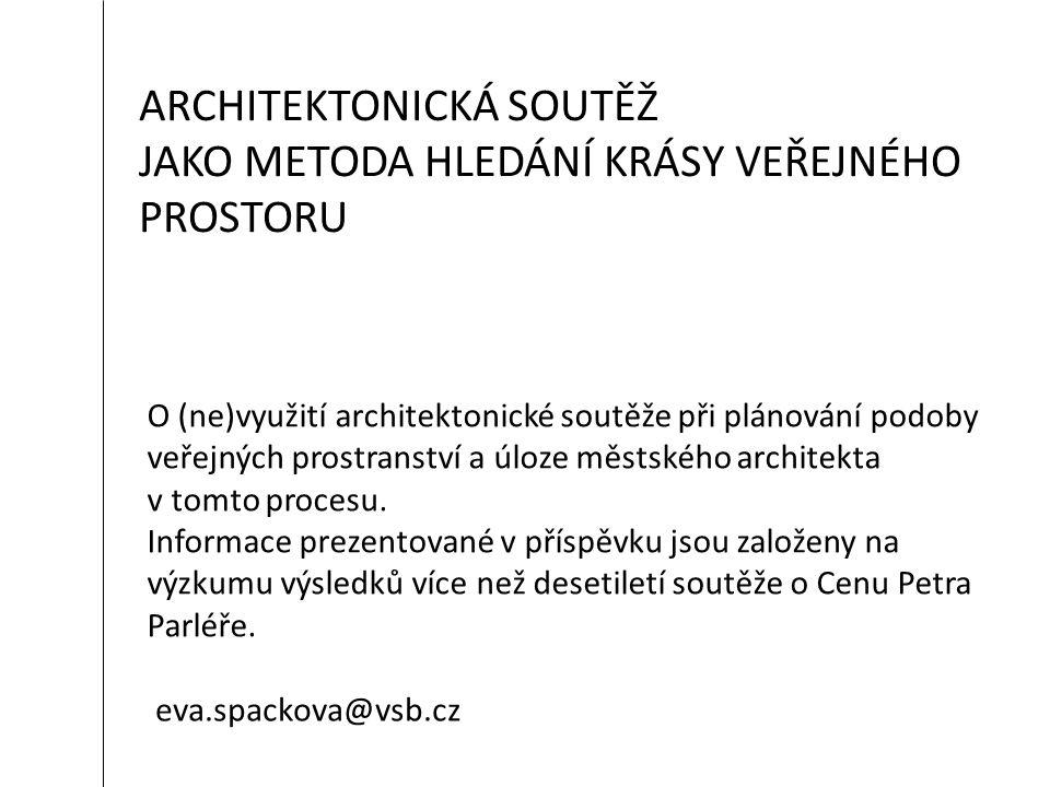 O (ne)využití architektonické soutěže při plánování podoby veřejných prostranství a úloze městského architekta v tomto procesu.