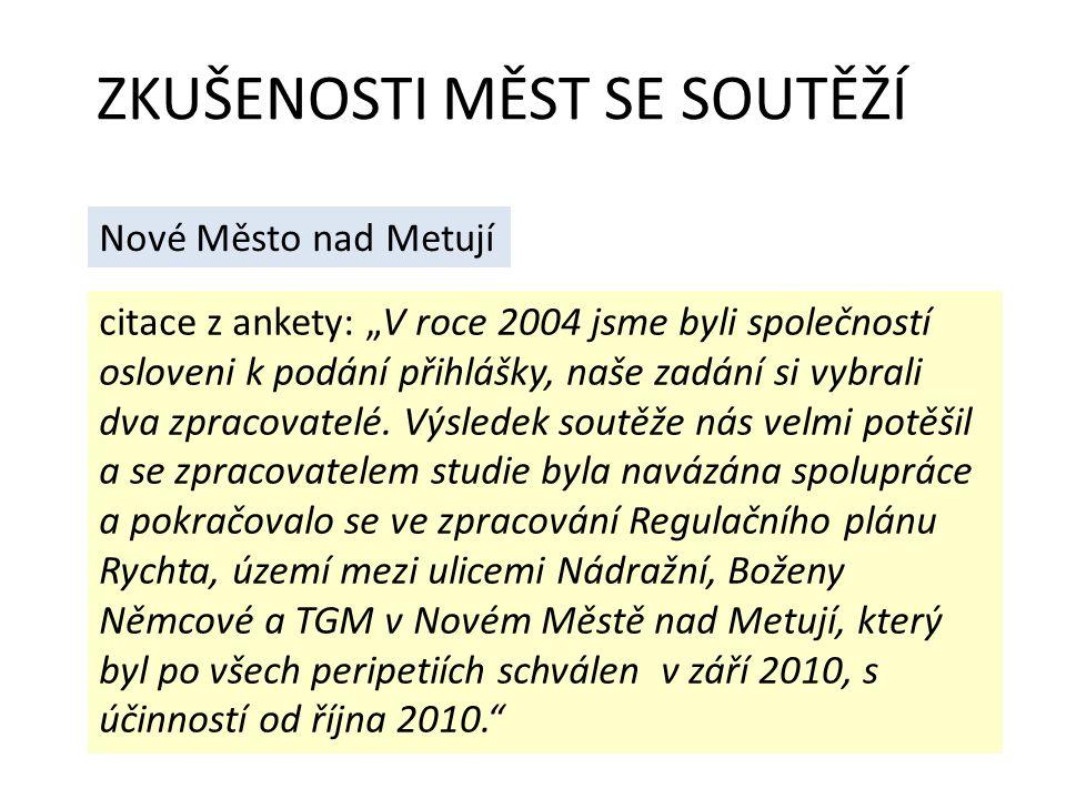 """ZKUŠENOSTI MĚST SE SOUTĚŽÍ citace z ankety: """"V roce 2004 jsme byli společností osloveni k podání přihlášky, naše zadání si vybrali dva zpracovatelé."""