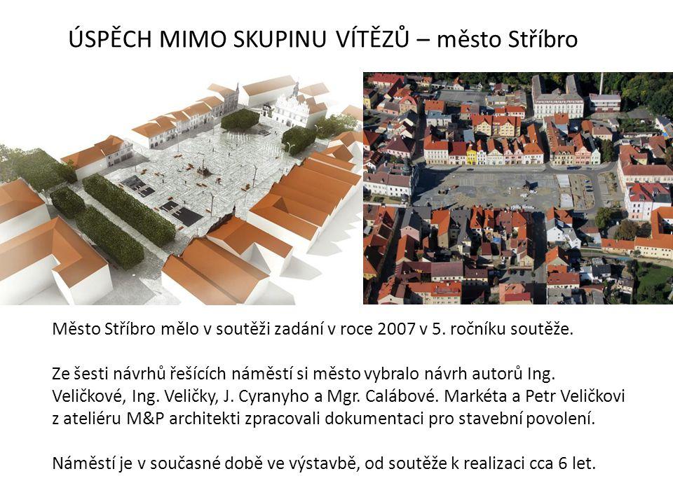 ÚSPĚCH MIMO SKUPINU VÍTĚZŮ – město Stříbro Město Stříbro mělo v soutěži zadání v roce 2007 v 5.