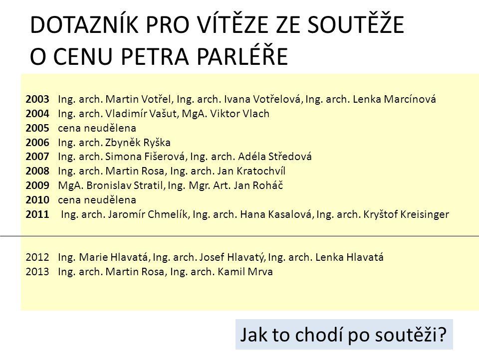 DOTAZNÍK PRO VÍTĚZE ZE SOUTĚŽE O CENU PETRA PARLÉŘE 2003 Ing.