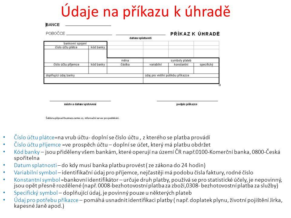 Údaje na příkazu k úhradě • Číslo účtu plátce=na vrub účtu- doplní se číslo účtu, z kterého se platba provádí • Číslo účtu příjemce =ve prospěch účtu