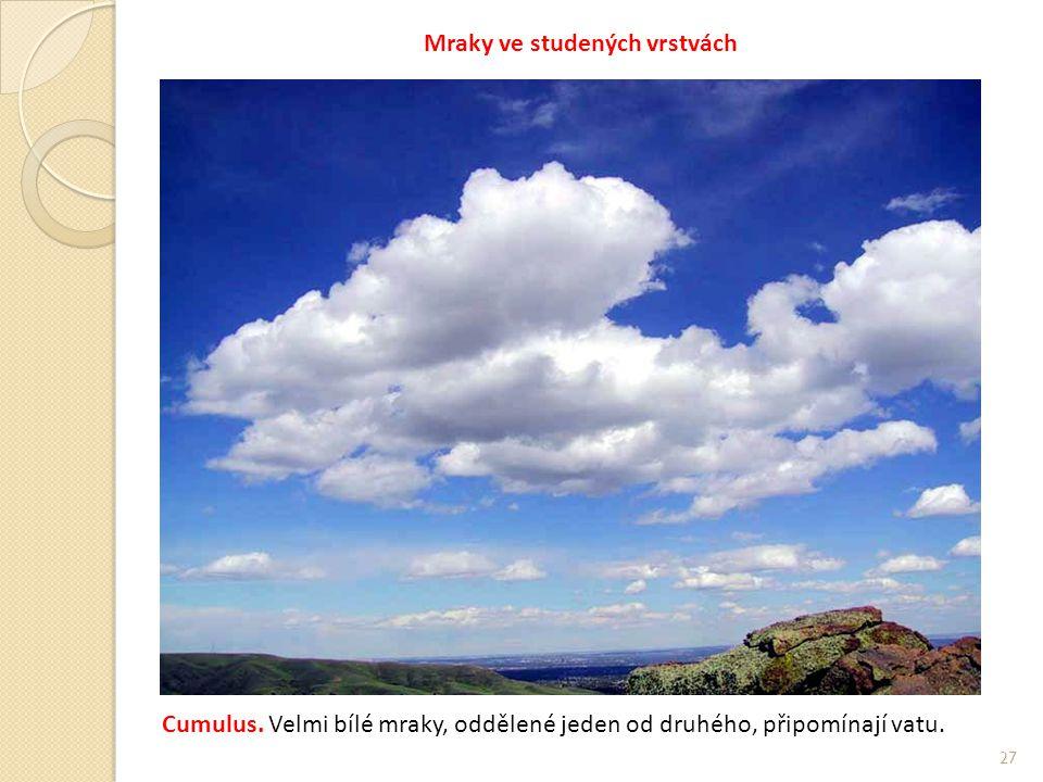 27 Mraky ve studených vrstvách Cumulus.