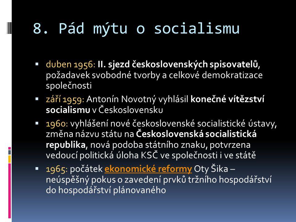 8.Pád mýtu o socialismu  duben 1956: II.