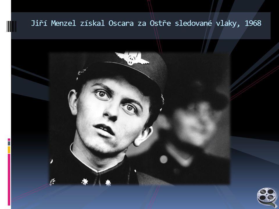 Jiří Menzel získal Oscara za Ostře sledované vlaky, 1968