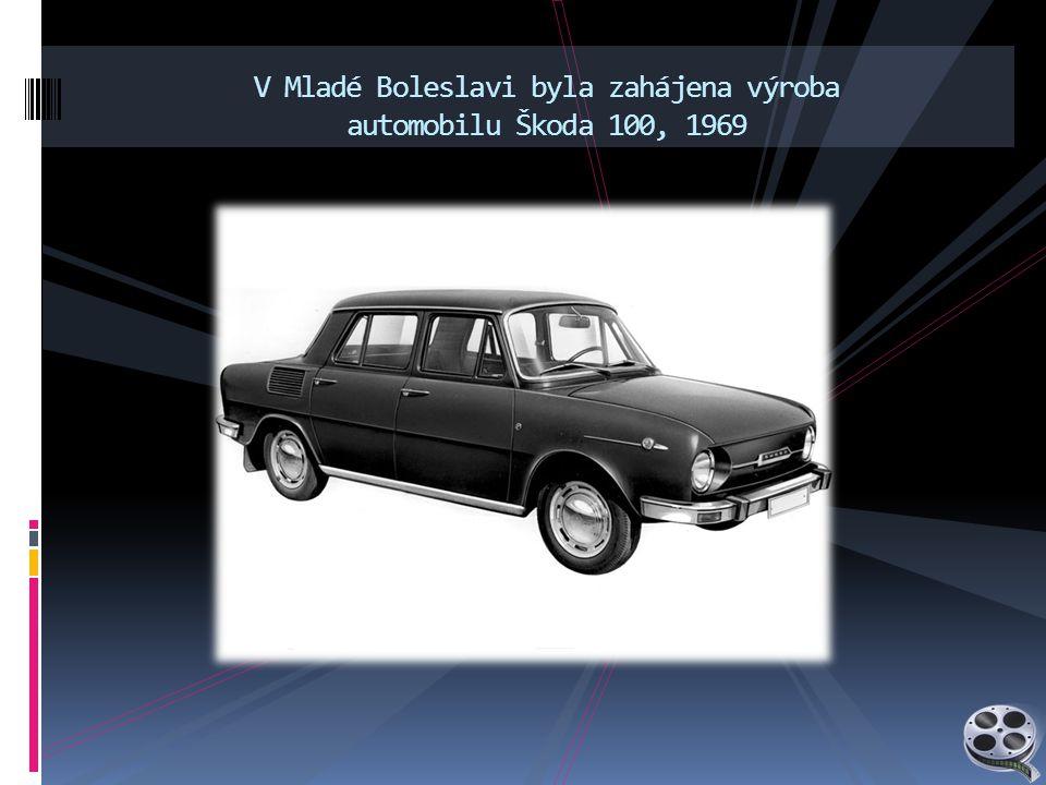 V Mladé Boleslavi byla zahájena výroba automobilu Škoda 100, 1969