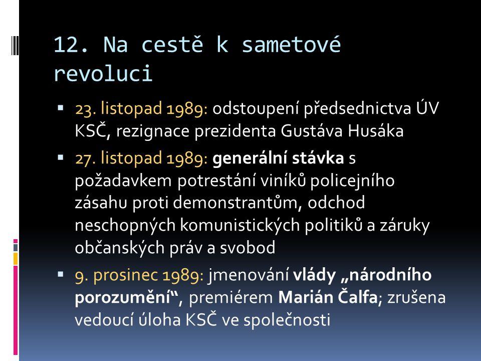 12.Na cestě k sametové revoluci  23.