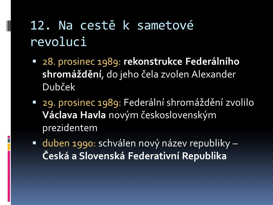 12.Na cestě k sametové revoluci  28.