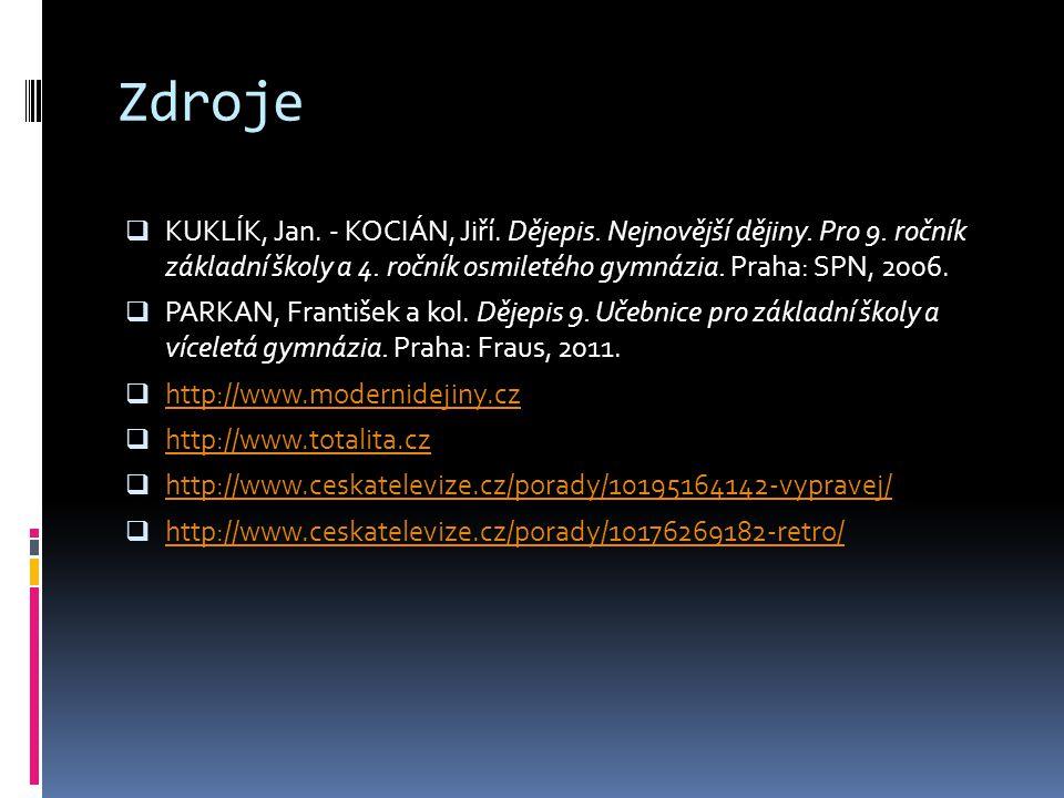 Zdroje  KUKLÍK, Jan.- KOCIÁN, Jiří. Dějepis. Nejnovější dějiny.