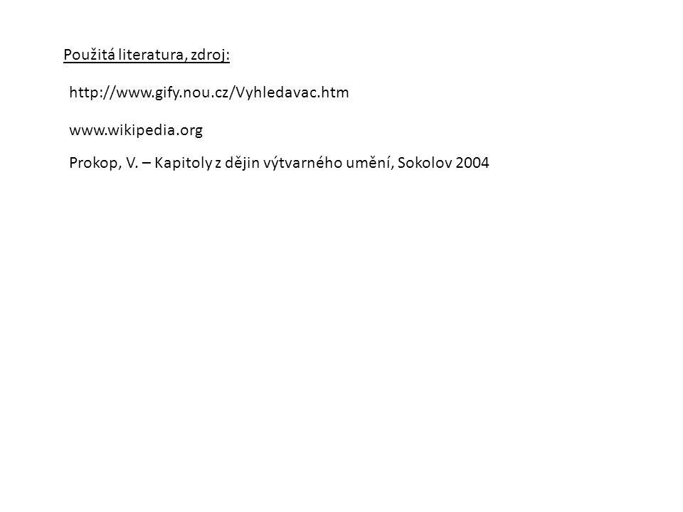 Použitá literatura, zdroj: http://www.gify.nou.cz/Vyhledavac.htm www.wikipedia.org Prokop, V.