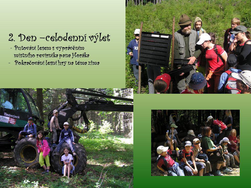 2. Den –celodenní výlet - Putování lesem s vypráv ě ním místního revírníka pana Horáka - Pokra č ování lesní hry na téma zima