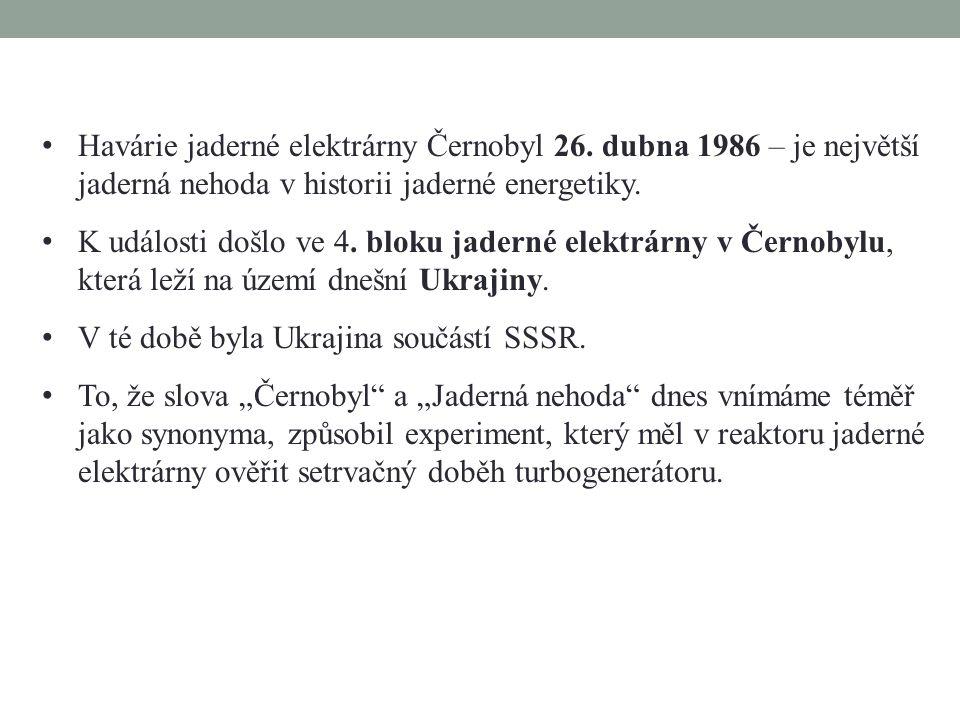 • Havárie jaderné elektrárny Černobyl 26.