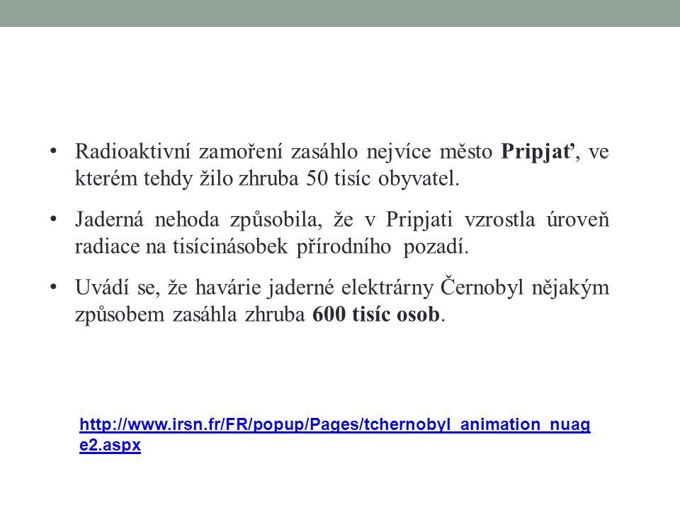 • Radioaktivní zamoření zasáhlo nejvíce město Pripjať, ve kterém tehdy žilo zhruba 50 tisíc obyvatel.
