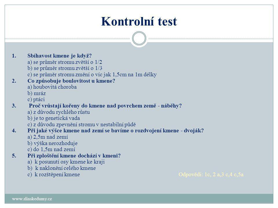 Kontrolní test 1.Sbíhavost kmene je když.