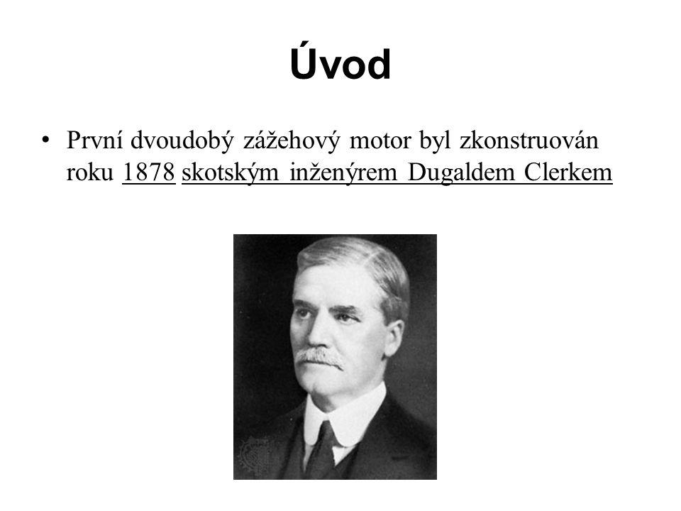 Úvod • První dvoudobý zážehový motor byl zkonstruován roku 1878 skotským inženýrem Dugaldem Clerkem