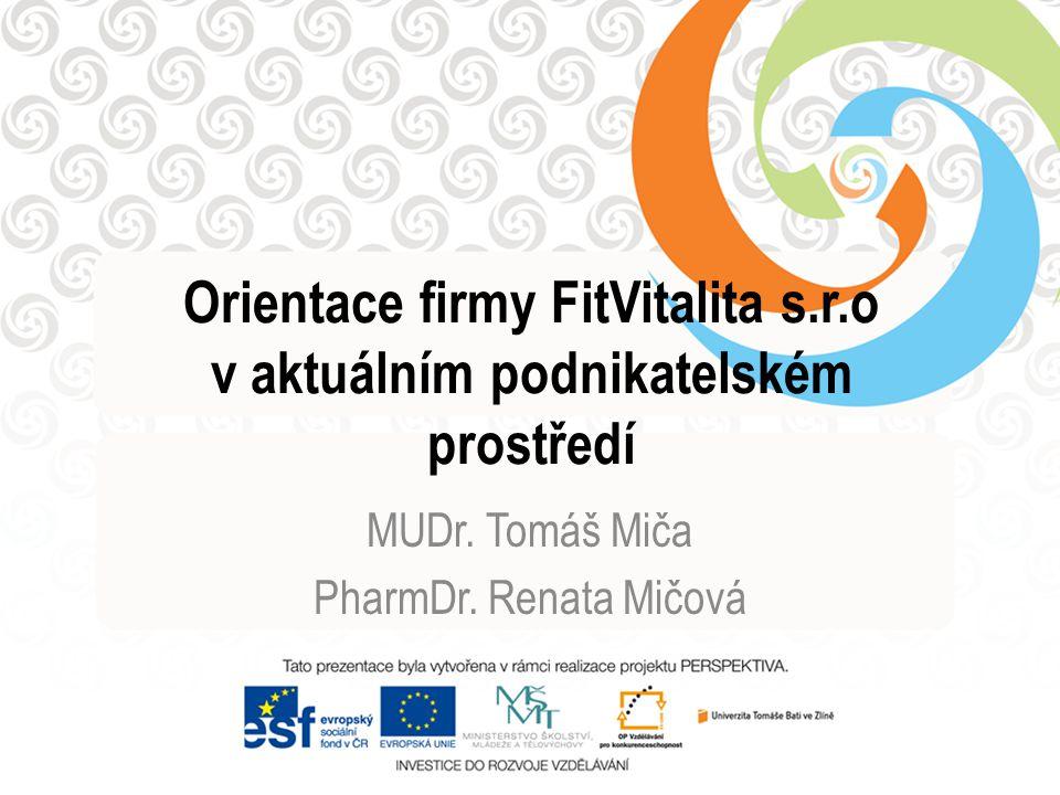 Orientace firmy FitVitalita s.r.o v aktuálním podnikatelském prostředí MUDr.