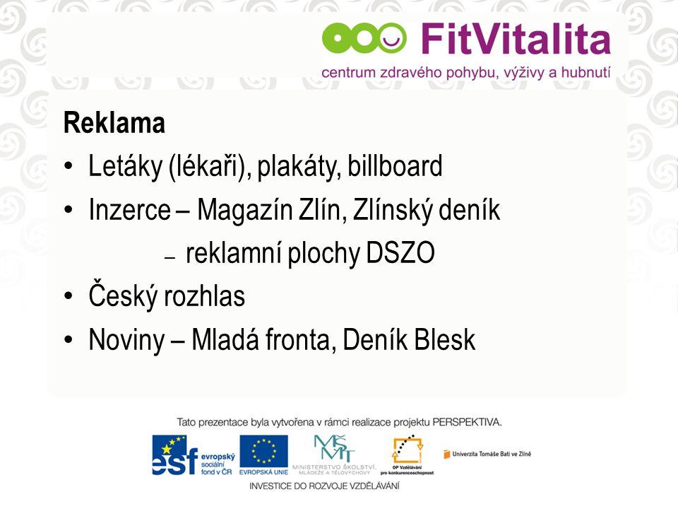 • Internet • Webové stránky www.hubnutizlin.cz • Hypersleva • Doporučení známého – nejúčinnější