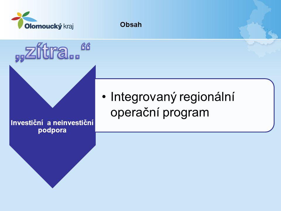 Investiční a neinvestiční podpora •Integrovaný regionální operační program Obsah