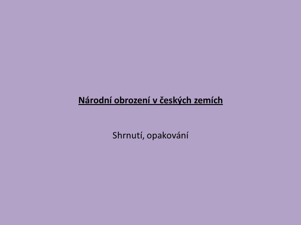 Národní obrození v českých zemích Shrnutí, opakování