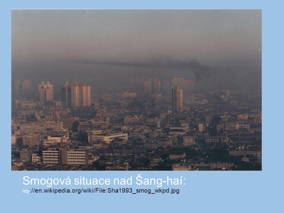 Smogová situace nad Šang-haí: http ://en.wikipedia.org/wiki/File:Sha1993_smog_wkpd.jpg