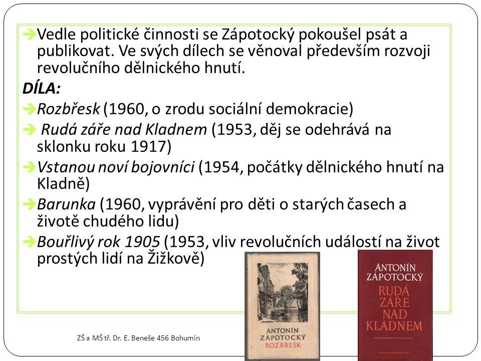  Vedle politické činnosti se Zápotocký pokoušel psát a publikovat.