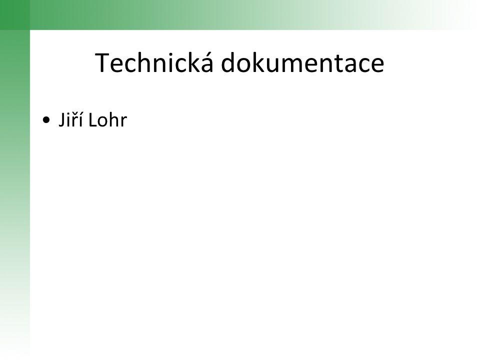 Technická dokumentace •Jiří Lohr