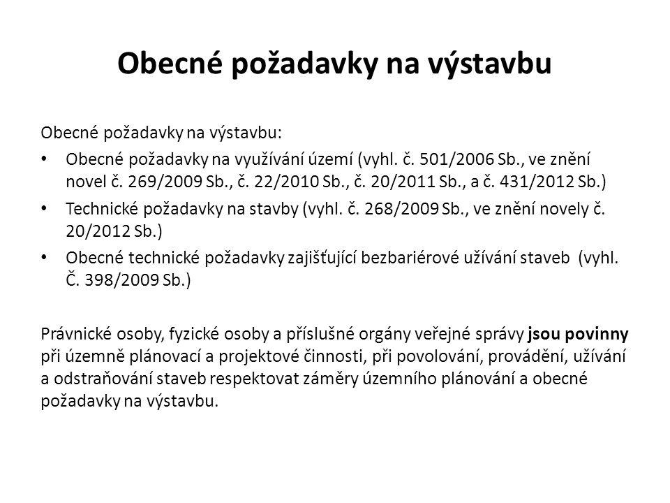 Obecné požadavky na výstavbu Obecné požadavky na výstavbu: • Obecné požadavky na využívání území (vyhl.