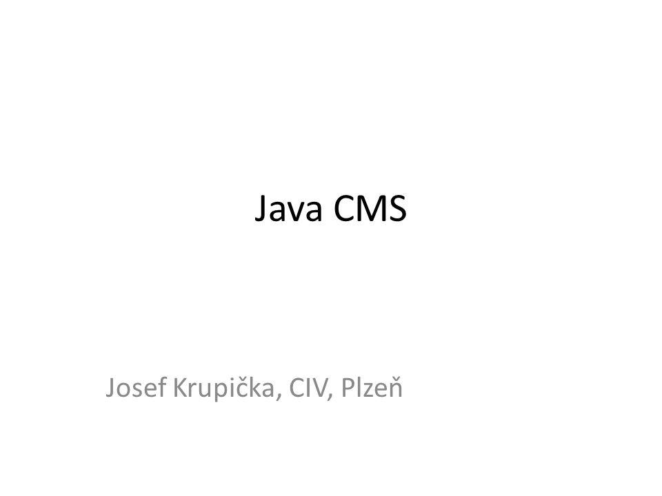 PHP vs.Java CMS • Kdo z vás nasazoval, používá, zná nějaké CMS napsané v Javě.