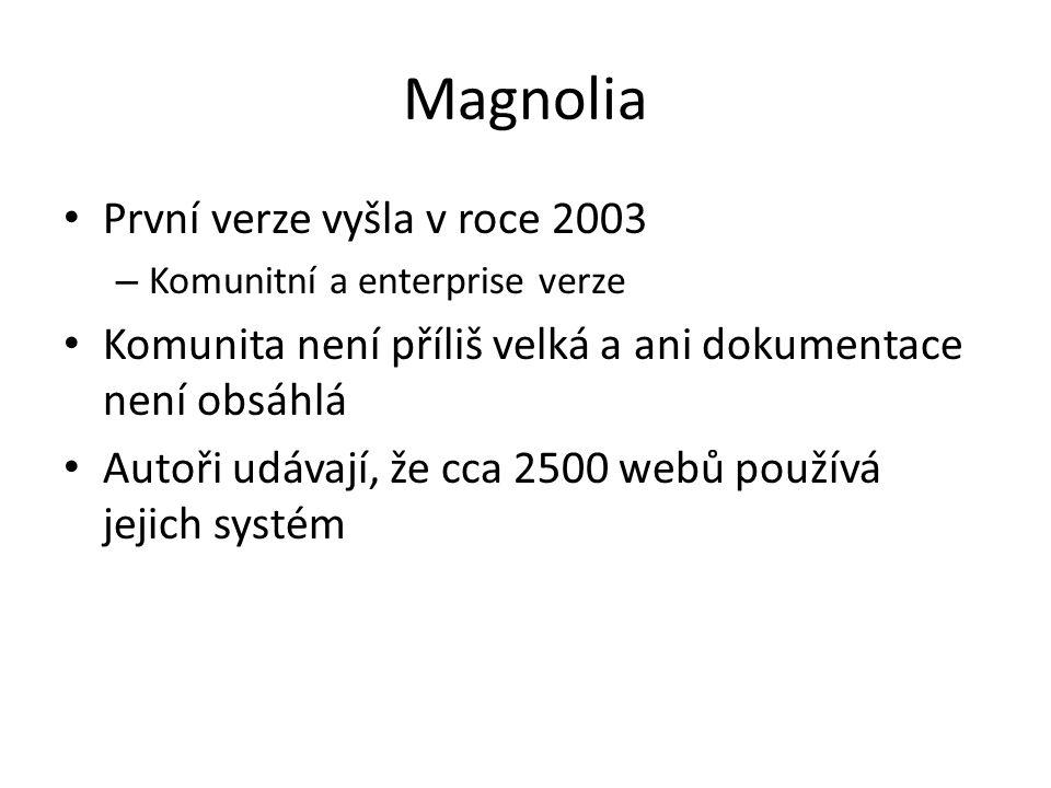 Magnolia - vlastnosti • Jednoduché a přehledné editorské rozhraní • Oddělení aplikace pro tvorbu obsahu a aplikace, která tento • Pěkná administrátorská konzole napsaná ve Vaadinu – Dávkové úlohy, konfigurace workflow, vlastní typy obsahu, lze definovat jednoduché online formuláře, … • Data uložena v Apache Jackrabbit (referenční implementace standardu Java Content Repository) – Automatická podpora CMIS • Magnolia Store – Možnost nakupovat a instalovat rozšiřující moduly