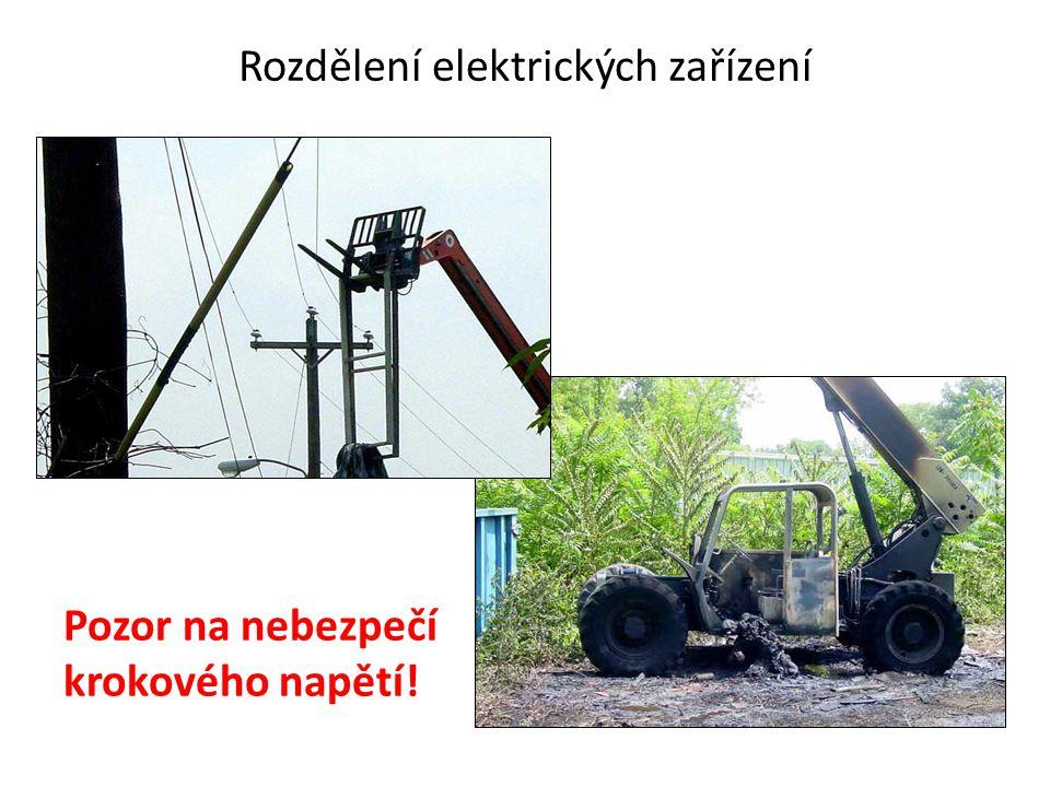 Rozdělení elektrických zařízení Pozor na nebezpečí krokového napětí!