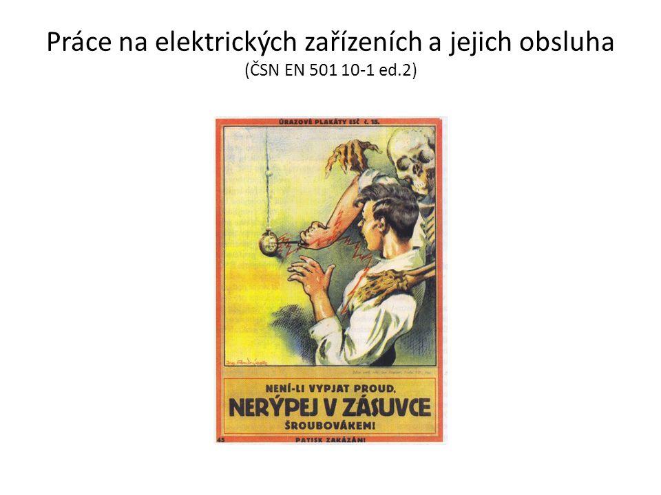 Práce na elektrických zařízeních a jejich obsluha (ČSN EN 501 10-1 ed.2)