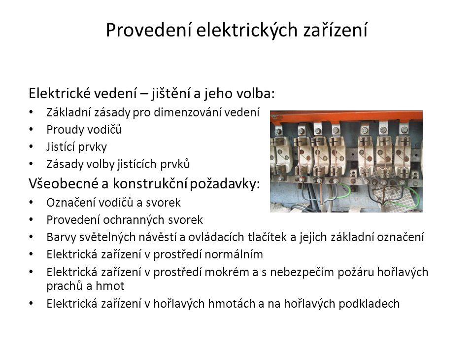 Provedení elektrických zařízení Elektrické vedení – jištění a jeho volba: • Základní zásady pro dimenzování vedení • Proudy vodičů • Jistící prvky • Z