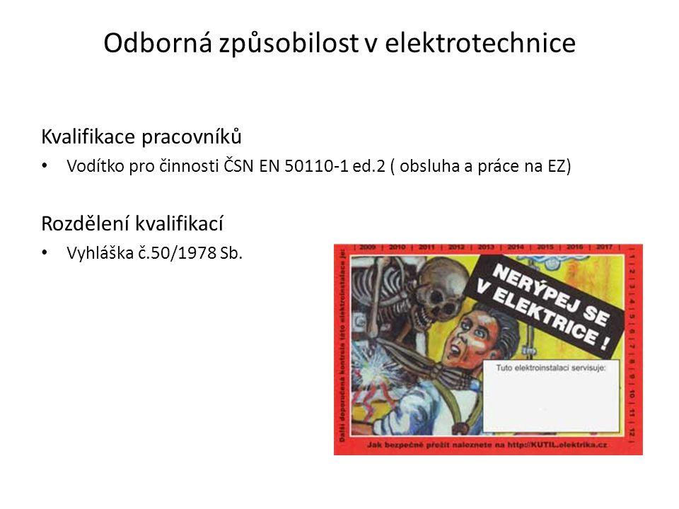 Odborná způsobilost v elektrotechnice Kvalifikace pracovníků • Vodítko pro činnosti ČSN EN 50110-1 ed.2 ( obsluha a práce na EZ) Rozdělení kvalifikací