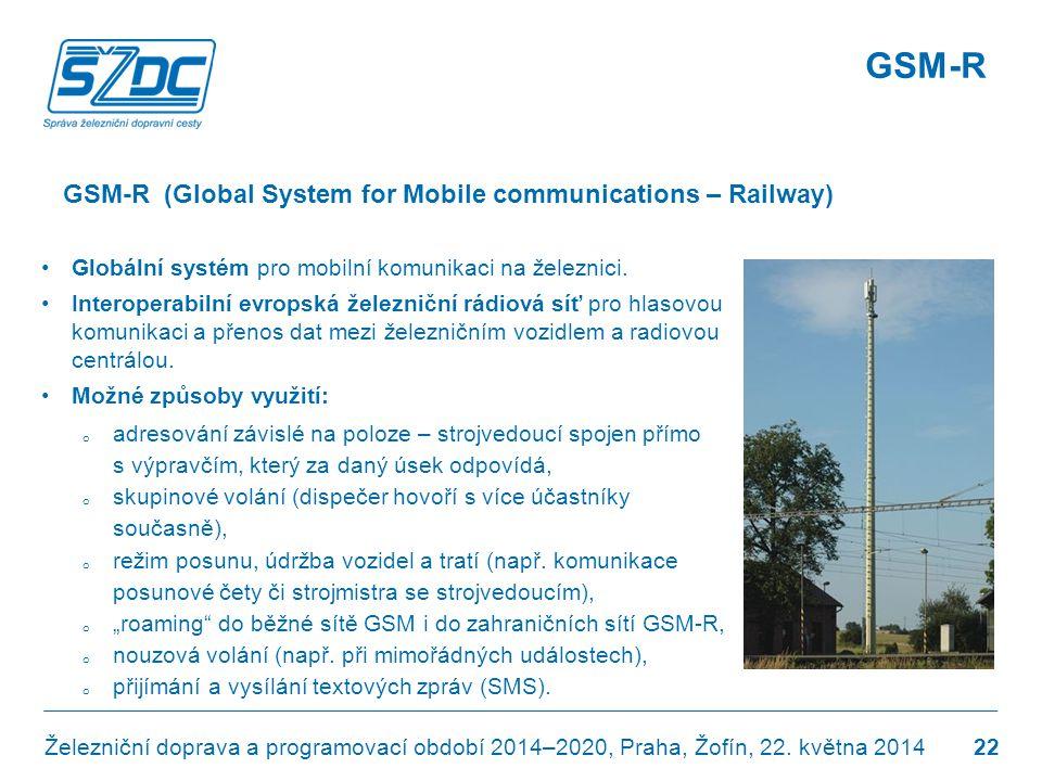 •Globální systém pro mobilní komunikaci na železnici. •Interoperabilní evropská železniční rádiová síť pro hlasovou komunikaci a přenos dat mezi želez