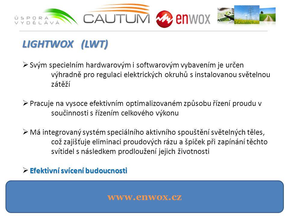 www.enwox.cz LIGHTWOX (LWT)  Svým specielním hardwarovým i softwarovým vybavením je určen výhradně pro regulaci elektrických okruhů s instalovanou světelnou zátěží  Pracuje na vysoce efektivním optimalizovaném způsobu řízení proudu v součinnosti s řízením celkového výkonu  Má integrovaný systém speciálního aktivního spouštění světelných těles, což zajišťuje eliminaci proudových rázu a špiček při zapínání těchto svítidel s následkem prodloužení jejich životnosti Efektivní svícení budoucnosti  Efektivní svícení budoucnosti