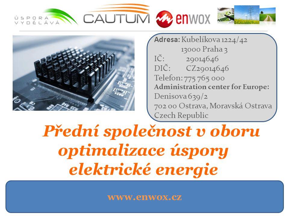 www.enwox.cz Přední společnost v oboru optimalizace úspory elektrické energie Adresa: Kubelíkova 1224/42 13000 Praha 3 IČ: 29014646 DIČ: CZ29014646 Te
