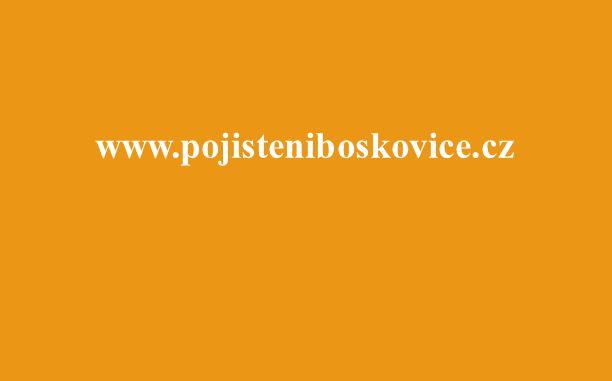 www.pojisteniboskovice.cz